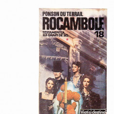 PONSON DU TERRAIL -ROCANBOLE 18 -TESTAMENTUL LUI GRAIN DE SEL VOL 1 - Carte de aventura