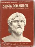 (C3175) ISTORIA ROMANILOR DIN CELE MAI VECHI TIMPURI  PINA ASTAZI DE CONSTANTIN GIURESCU, EDITURA ALBATROS, BUCURESTI, 1975, EDITIA A II- A, didactica si pedagogica