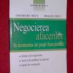 Gheorghe Mecu, Dragos Mecu - Negocierea afacerilor in economia de piata functionala - Carte afaceri