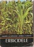 (C3172) ERBICIDELE DE N. SARPE, CIORLAUS, GHINEA, VLADUTU, EDITURA CERES , BUCURESTI, 1976