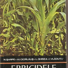 (C3172) ERBICIDELE DE N. SARPE, CIORLAUS, GHINEA, VLADUTU, EDITURA CERES, BUCURESTI, 1976 - Carti Agronomie didactica si pedagogica