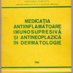 A. COLTOIU - MED. ANTIINFLAMATOARE IMUNOSUPRESIVA SI ANTINEOPLAZICA IN DERMAT. - Carte Dermatologie si venerologie