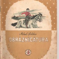 (C3173) OBRAZNICATURA DE MIHAIL SOLOHOV, EDITURA TINERETULUI, 1957, TRADUCERE DE MIHAIL SEVASTOS, ILUSTRATII DE N. SEVERSTOV - Carte de povesti didactica si pedagogica