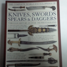 Encyclopedia of KNIVES, SWORDS, SPEARS & DAGGERS ( enciclopedie de cutite, sabii, sulite, pumnale)