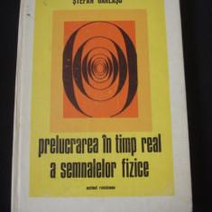 STEFAN GARLASU - PRELUCRAREA IN TIMP REAL A SEMNALELOR FIZICE