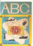 (C3291) ABC ENERGIA ATOMICA, EDITURA ION CREANGA, BUCURESTI, 1976, TEXT: LIVIA MACOVEANU, ILUSTRATII N. NOBILESCU