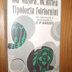 TIPOLOGIA FOLCLORULUI * din raspunsurile la chestionarele lui B. P. Hasdeu  -- Ion Muslea, Ov. Birlea  --  [ 1970,  633 p.], Alta editura