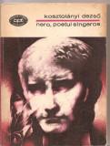 (C3278) NERO, POETUL SINGEROS DE KOSZTOLANYI DEZSO, EDITURA MINERVA, 1975, TRADUCERE DE VIORICA BIRLADEANU, PREFATA DE ANA HALASZ