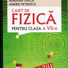 CAIET DE FIZICA PENTRU CLASA A VII A de ANDREI GHITA ED. ALL - Culegere Fizica