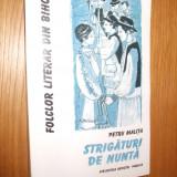 STRIGATURI DE NUNTA * Folclor Literar din Bihor -- Petru Malita -- [ 2000,  277 p.]