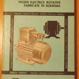 Masini electrice rotative fabricate in Romania - Indreptar, Alta editura