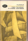 (C3279) MAX HAVELAAR IN INDIILE OLANDEZE DE MULTATULI
