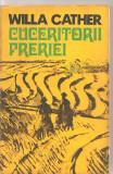(C3251) CUCERITORII PRERIEI DE WILLA CATHER, EDITURA DACIA, CLUJ-NAPOCA, 1977, TRADUCERE DE ECATERINA POPA SI IOANA POPA
