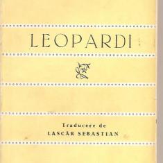 (C3266) LEOPARDI POEZII, EDITURA TINERETULUI, 1963, TRADUCERE, CUVINT INTRODUCTIV SI NOTE DE LASCAR SEBASTIAN, POEZII