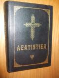ACATISTIER - Editura Biserica Ortodoxa Alexandria -- 2001, 655 p.