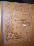 TRAITE PRATIQUE de COMPOSITION DECORATIVE a l`usage des jeunes filles  --  Henri Frechon  -- [  1908,  96 p. cu schite , desene si ornamente in text ]