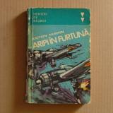 6.1.  ANTON MARIN - ARIPI IN FURTUNA  - MEMORII DE RAZBOI