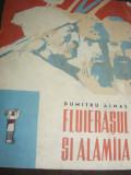 FLUIERASUL SI ALAMAIA de DUMITRU ALMAS,FORMAT MEDIU,BUNA STARE,1962