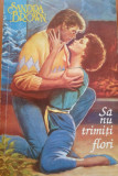 SA NU TRIMITI FLORI- Sandra Brown
