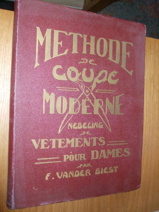 """METHODE de COUPE MODERNE de VETEMENTS pour DAMES  -- F. Vander Biest  -- L`Academie de Coupe """" NEBELING""""  -- ["""