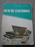 Do Re Mi electronic Dumitru Codaus Daniel Codaus carte tehnica hobby electronica, Alta editura
