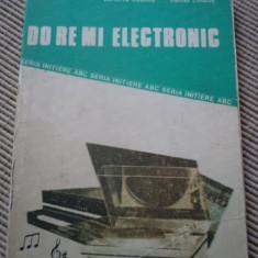 Do Re Mi electronic Dumitru Codaus Daniel Codaus carte tehnica hobby electronica - Carti Electronica