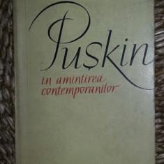 Puskin in amintirea contemporanilor Ed. Cartea Rusa 1960 - Istorie