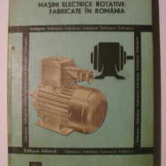 C. Raduti, E. Nicolescu - Masini electrice rotative fabricate in Romania (1981) - Carti Electrotehnica