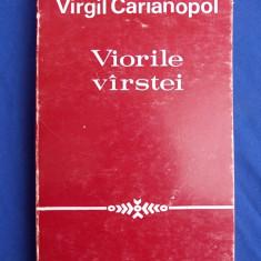 VIRGIL CARIANOPOL - VIORILE VARSTEI / POEZII / EDITIA I-A / 1972 / AUTOGRAF SI DEDICATIE PENTRU CRITICUL NICOLAE CIOBANU