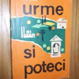 URME SI POTECI * Intinerare Turistice in tara de peste Olt -- N. D. Carpen -- [ 1967, 281 p.] - Carte sport