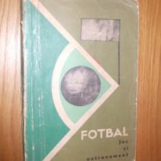 FOTBAL * Joc si Antrenament  -- Colectiv de autori  -- 1964, 294 p.