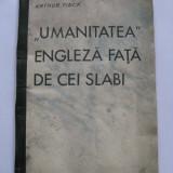 RARITATE!ARTHUR FINCK ,,UMANITATEA'' ENGLEZA FATA DE CEI SLABI.SERV. GERMAN INF.
