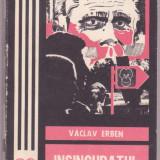 Vaclav Erben - Insinguratul - Roman, Anul publicarii: 1983