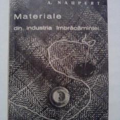Materiale din industria imbracamintei - A. Naupert  / C29G, Alta editura