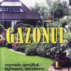 GAZONUL. VEGETATIE SPECIFICA, INFIINTARE, INTRETINERE de BOGDAN ROSULESCU - Carte gradinarit
