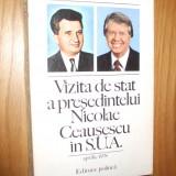 Vizita de Stat a Presedintelui NICOLAE CEAUSESCU in S. U. A. --   1978,  263 p.