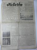 VICTORIA - ZIAR DE INFORMATIE SI COMENTARIU CRITIC - 30 OCTOMBRIE 1945 - REDACTOR SEF G.IVASCU