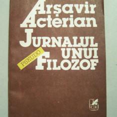 ARSAVIR ACTERIAN - JURNALUL UNUI PSEUDO-FILOZOF - Roman, Anul publicarii: 1992