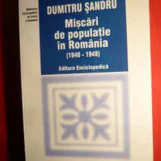 Dumitru Sandru - Miscari de Populatie in Romania 1940-1948 - ed. 2003