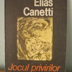 Elias Canetti - Jocul privirilor - Roman, Anul publicarii: 1989
