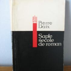 Pierre Daix - Sapte secole de roman, Anul publicarii: 1966