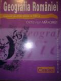 GEOGRAFIA ROMANIEI - Manual pentru clasa a VIII-a - Octavian Mandrut, Clasa 8, Alte materii, Alta editura