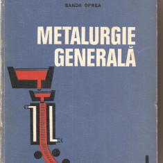 (C3313) METALURGIE GENERALA DE SILVIA VACU, IOAN DRAGOMIR SI SANDA OPREA, EDP, BUCURESTI, 1975 - Carti Metalurgie