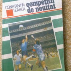 CONSTANTIN TEASCA COMPETITII DE NEUITAT carte fotbal fan sport hobby - Carte sport