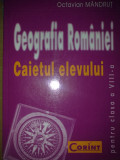 Octavian Mandrut - GEOGRAFIA ROMANIEI Caietul elevului clasa a VIII-a, Clasa 8, Geografie