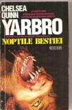 (C3320) YARBRO, NOPTILE BESTIEI DE CHELSEA QUINN, EDITURA NEMIRA, BUCURESTI, 1993