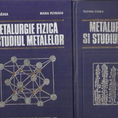 (C3311) METALURGIE FIZICA SI STUDIUL METALELOR DE SUZANA GADEA SI MARIA PETRESCU, VOL. 1,2,3, EDP,BUCURESTI, 1979