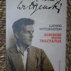Ludwig Wittgenstein SCRISORI DESPRE TRACTATUS Ed. Humanitas 2012 - Filosofie