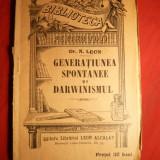 Dr.N.Leon - Generatiunea Spontanee si Darwinismul - cca.1912 - Carte Biologie