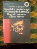 TRIUMFUL SI DESTINUL TRAGIC AL LUI ERASM DIN ROTTERDAM  -BIOGRAFII ROMANTATE, 1975, Stefan Zweig
